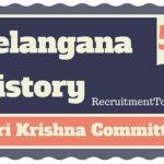 Telangana History Sri Krishna Committee