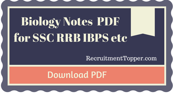 Biology Notes PDF for SSC RRB IBPS etc | Recruitment Topper