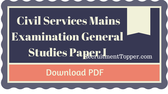 httpwww-recruitmenttopper-comdownload-civil-services-mains-examination-general-studies-paper-i-pdf6047