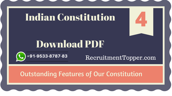 Indian Constitution   Outstanding Features of Our